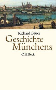 Geschichte Münchens: Vom Mittelalter bis zur Gegenwart