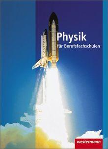 Physik für Berufsfachschulen: Schülerbuch, 3. Auflage, 2010