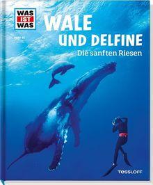 Was ist was Bd. 085: Wale und Delfine. Die sanften Riesen
