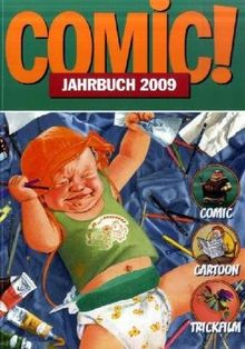 Comic! Jahrbuch 2009: Comic - Cartoon - Trickfilm