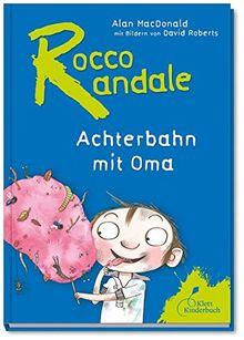 Rocco Randale - Achterbahn mit Oma Rocco Randale Bd. 5