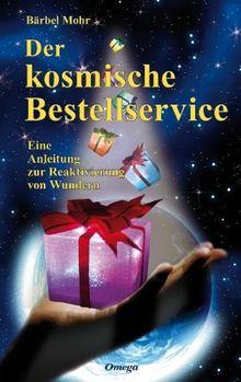 Der kosmische Bestellservice: Eine Anleitung zur Reaktivierung von Wundern