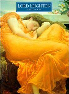 Lord Leighton (Pre-Raphaelite painters series)