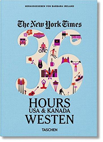 Nyt 36 Hours Usa Kanada Westen Von Barbara Ireland