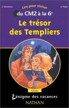 Le trésor des Templiers : Du CM2 à la 6e (L'Enigme des Va)