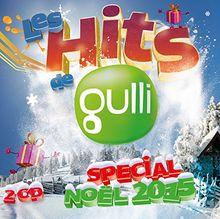 Les Hits de Gulli Spécial Noël 2015
