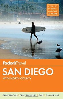 Fodor's San Diego: with North County (Full-color Travel Guide, Band 30)