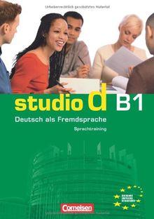 studio d - Grundstufe: B1: Gesamtband - Sprachtraining mit eingelegten Lösungen: Europäischer Referenzrahmen: B1. Sprachtraining mit eingelegten Lösungen