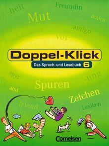 Doppel-Klick - Allgemeine Ausgabe: Doppel-Klick, neue Rechtschreibung, 6. Schuljahr: Das Sprach- und Lesebuch