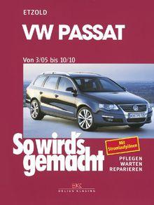 VW Passat 3/05 bis 10/10: So wird's gemacht - Band 136