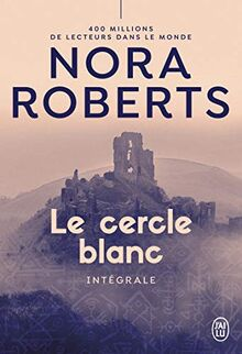 Le cercle blanc (Nora Roberts)