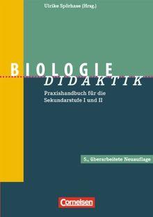 Fachdidaktik: Biologie-Didaktik: Praxishandbuch für die Sekundarstufe I und II