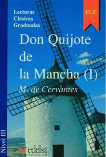 Don Quijote De La Mancha 1 / Don Quixote of La Mancha 1 (Coleccion Lecturas Clasicas Graduadas)