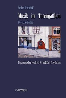 Musik im Totengässlein: Detektiv-Roman (Schweizer Texte, Neue Folge)