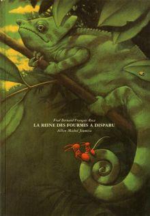 La Reine Des Fourmis a Disparu (Albums Illustres)