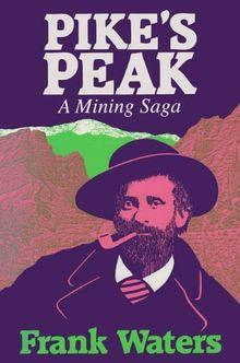 Pikes Peak: Mining Saga: A Mining Saga