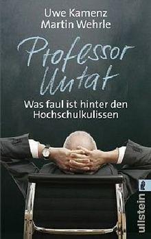 Professor Untat: Was faul ist hinter den Hochschulkulissen