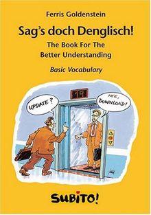 Sag's doch Denglisch! The Book For The Better Understanding (Subito)