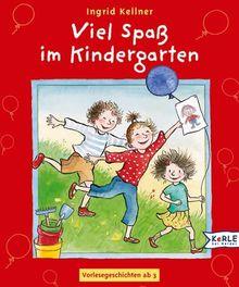 Viel Spaß im Kindergarten: Vorlesegeschichten ab 3