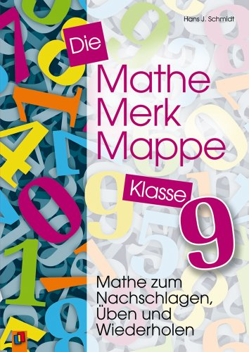 Die Mathe-Merk-Mappe Klasse 9: Mathe zum Nachschlagen, Üben und ...