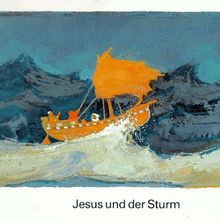 Was uns die Bibel erzählt: Jesus und der Sturm.