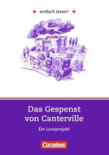einfach lesen! - Für Lesefortgeschrittene: Niveau 2 - Das Gespenst von Canterville: Ein Leseprojekt nach dem gleichnamigen Roman von Oscar Wilde. ... nach Motiven der gleichnamigen Erzählung