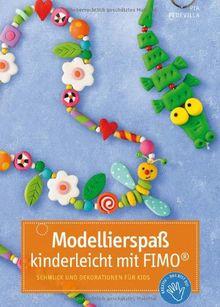 Modellierspaß mit Fimo: Schmuck und Dekoration für Kids