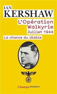 Operation Walkyrie: Juillet 1944