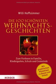 Die 100 schönsten Weihnachtsgeschichten: Zum Vorlesen in Familie, Kindergarten, Schule und Gemeinde