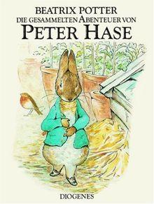 Die gesammelten Abenteuer von Peter Hase: Der Band enthält die Geschichte von Peter Hase, Benjamin Kaninchen, den Flopsi Kaninchen und von Herrn Gebissig