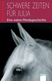 Schwere Zeiten für Julia: Eine wahre Pferdegeschichte