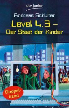 Level 4.3 - Der Staat der Kinder: Der Staat der Kinder. Aufstand im Staat der Kinder. Doppelband