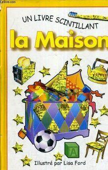 UN LIVRE SCINTILLANT LA MAISON.