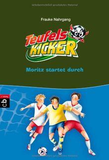 Die Teufelskicker - Moritz startet durch: Band 12