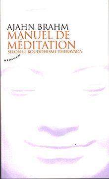 Manuel de méditation : Selon le bouddhisme theravada