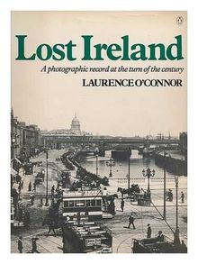 Lost Ireland: A Photographic Record at the Turn of the Century