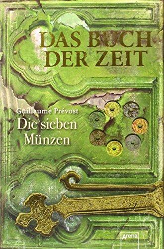 Das Buch Der Zeit 2 Die Sieben Münzen Von Guillaume Prévost