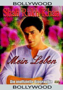 Shahrukh Khan - Mein Leben: Die inoffizielle Biografie