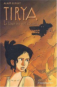 Tirya, tome 5 : Le Loup des sept collines