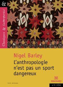 L'Anthropologie n'est pas un sport dangereux : (Not a Hazardous Sport)