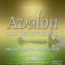 Avalon und der Artusweg. Altes Wissen für die Neue Zeit - Meditationen
