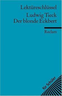 Ludwig Tieck: Der blonde Eckbert. Lektüreschlüssel