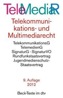 Telemediarecht: Telekommunikations- und Multimediarecht: Telekommunikations- und Multimediarecht. Telekommunikationsgesetz, Rahmenrichtlinie, ... (Auszug), Rechtsstand: 1. Juli 2012