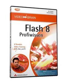 Flash 8 Profiwissen - Grundlagen, ActionScript, Objektorientierung und XML - Von und mit Sascha Wolter: Grundlagen, ActionScript, Objektorientierung ... und TV (AW Videotraining Grafik/Fotografie)