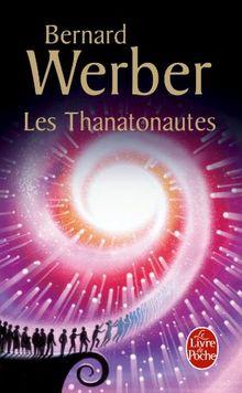 Les Thanatonautes (Le Livre de Poche)