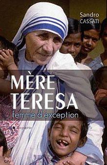 Mère Teresa : Femme d'exception