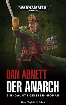 Warhammer 40.000 - Der Anarch: Gaunts Geister