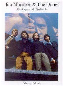 Jim Morrison and The Doors. Die Songtexte der Studio-LPs