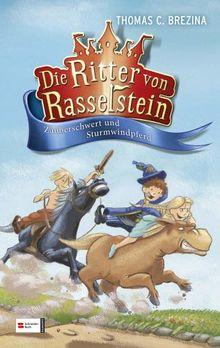 Die Ritter von Rasselstein, Band 02: Zauberschwert und Sturmwindpferd