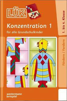 LÜK: Konzentration 1: für alle Grundschulkinder: Übungen für alle Grundschulkinder